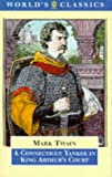 Twain, Mark: A Connecticut Yankee in King Arthur's Court (World's Classics)