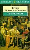 Cooper, James Fenimore: The Pioneers (World's Classics)