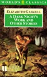 Gaskell, Elizabeth: A Dark Night's Work and Other Stories (Oxford World's Classics)