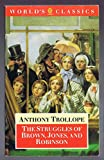 Trollope, Anthony: The Struggles of Brown, Jones, and Robinson