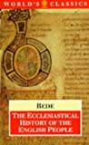 Bede: The Ecclesiastical History of the English People; The Greater Chronicle; Bede's Letter to Egbert (Oxford World's Classics)