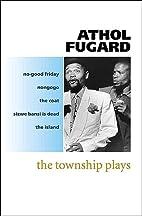 Township Plays by Athol Fugard