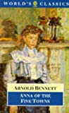 Bennett, Arnold: Anna of the Five Towns
