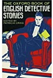 Craig, Patricia: The Oxford Book of English Detective Stories