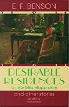 Desirable Residences and Other Stories by E.…