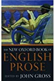 Gross, John: The New Oxford Book of English Prose