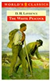Lawrence, D. H.: The White Peacock (Oxford World's Classics)