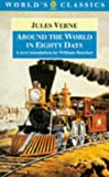 Verne, Jules: Around the World in Eighty Days: The Extraordinary Journeys (The World's Classics)