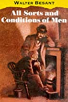 All Sorts and Conditions of Men by Walter…