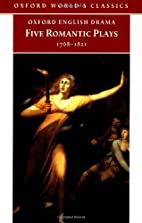 Five Romantic Plays, 1768-1821 by Paul…