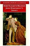 Braddon, Mary Elizabeth: John Marchmont's Legacy (Oxford World's Classics)