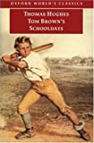 Hughes, Thomas: Tom Brown's Schooldays (Oxford World's Classics)