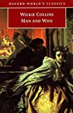 Wilkie Collins: Man and Wife (Oxford World's Classics)