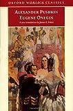 Pushkin, Alexander: Eugene Onegin: A Novel in Verse (Oxford World's Classics)