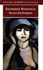 Selected Stories by Katherine Mansfield by…
