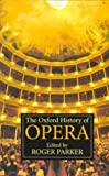 Parker, Roger C.: The Oxford History of Opera