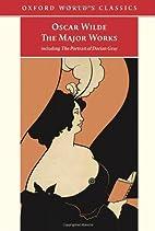 Oscar Wilde - The Major Works: including The…