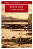 Gosse, Edmund: Father and Son (Oxford World's Classics)