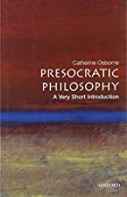 Presocratic Philosophy: A Very Short…