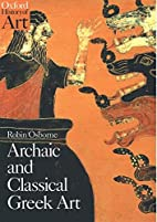Archaic and Classical Greek Art by Robin…
