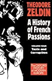 Zeldin, Theodore: France, 1848-1945: Taste and Corruption