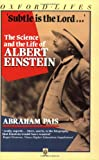 Pais, Abraham: Subtle Is the Lord: The Science and the Life of Albert Einstein