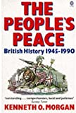 Morgan, Kenneth O.: The People's Peace: British History 1945-1990 (Oxford Paperbacks)