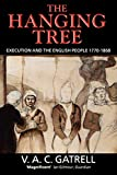 Gatrell, V. A. C.: The Hanging Tree: Execution and the English People 1770-1868