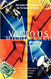 Kaku, Michio: Visions: How Science Will Revolutionize the 21st Century