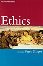 Ethics (Oxford Readers) by Peter Singer