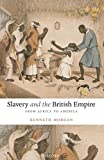Morgan, Kenneth: Slavery and the British Empire: From Africa to America