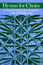 Hymns for Choirs by David Willcocks
