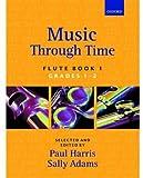 Harris, Paul: Music through Time Flute Book 1 (Bk. 1)