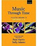 Harris, Paul: Music through Time Flute Book 3 (Bk. 3)