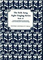 Folk Song Sight Singing Book 4 (Bk. 4) by…
