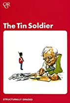 The Tin Soldier (Oxford Graded Readers, 750…