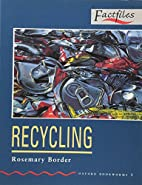 Recycling [Oxford Bookworms] by Rosemary…