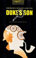 Sherlock Holmes and the Duke's Son [Oxford…