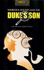 Sherlock Holmes and the Duke's Son [Oxford…