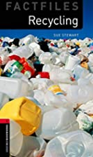 Recycling [Oxford Bookworms] by Sue Stewart