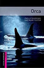 Orca [Oxford Bookworms] by Phillip Burrows