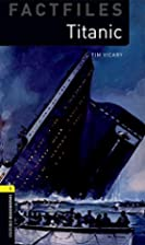 Titanic [Oxford Bookworms] by Tim Vicary