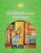 Classic Tale: Level 3: Goldilocks and the…