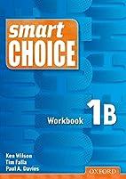 Smart Choice 1: Workbook B by Ken Wilson