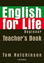 English for Life: Beginner: Teacher's…