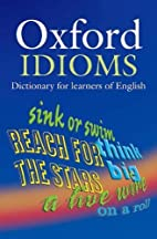 Oxford Idioms Dictionary by Dilys Parkinson