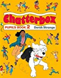 Strange, Derek: Chatterbox: Pupil's Book Level 2 (French Edition)