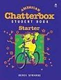 Strange, Derek: American Chatterbox Starter: Student Book (Oxford American English)