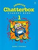 Strange, Derek: Student Book 1 (American Chatterbox)