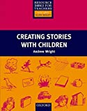 Wright, Andrew: Creating Stories with Children (Resource Books for Teachers)